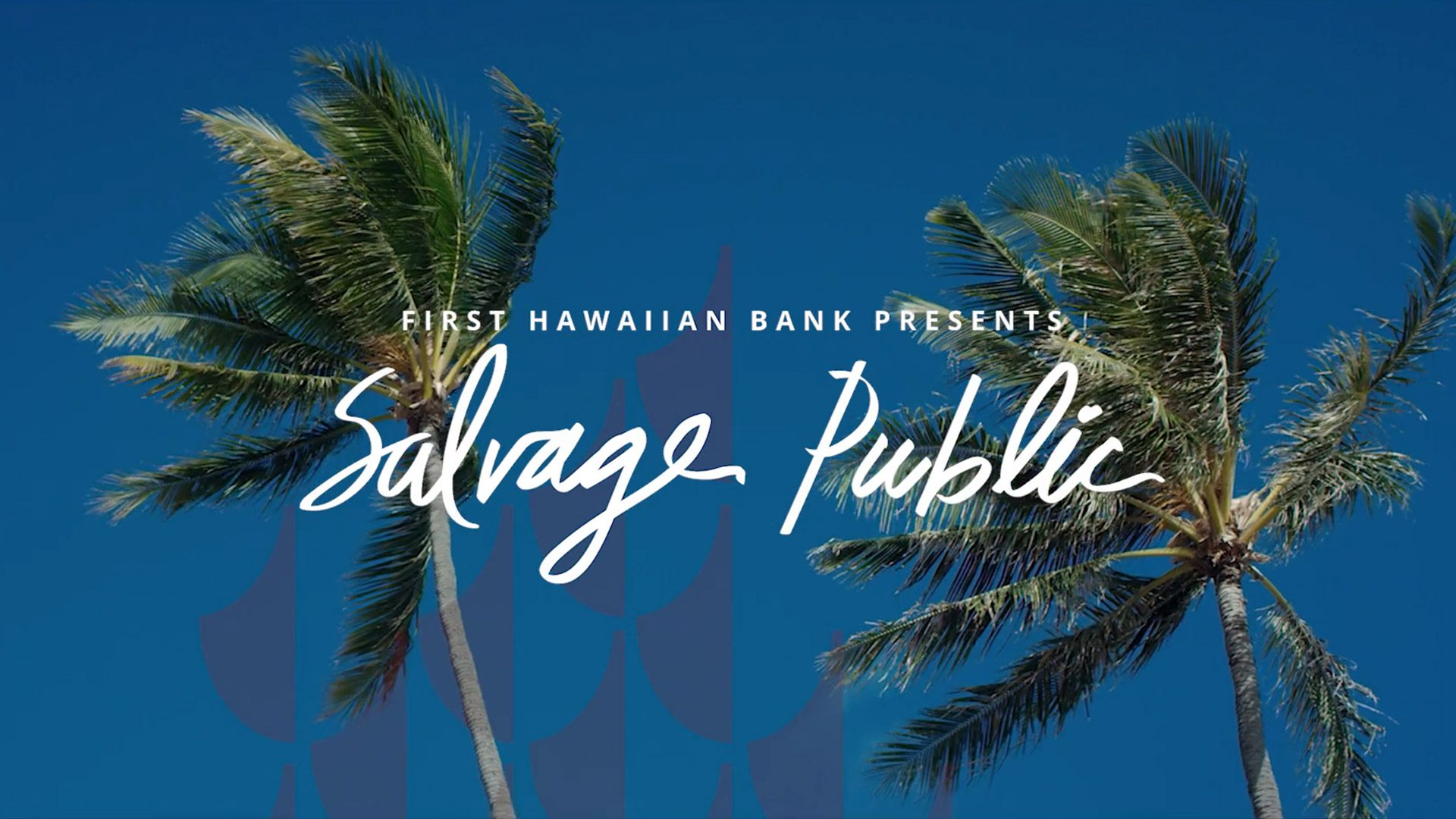 First Hawaiian Bank: Small Business Banking with Salvage Public (Full)